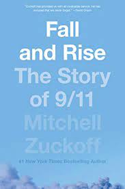 Fall and Rise The Story of 9/11 By Mitchell Zuckoff